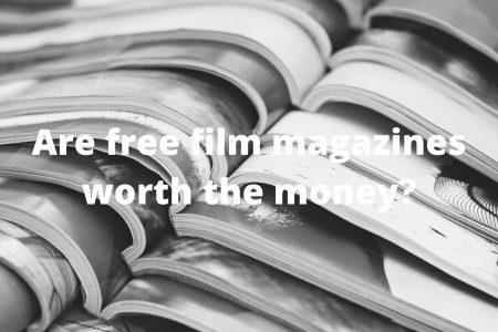 Are free film magazines worth the money?