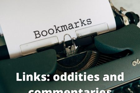 Links: Oddities and commentaries