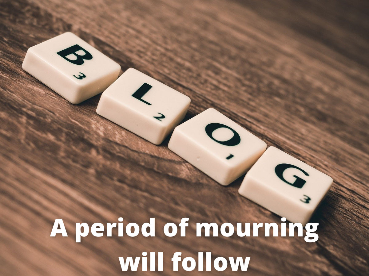 You are currently viewing A period of mourning will follow