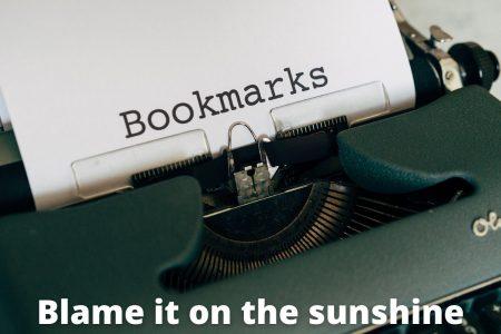 Blame it on the sunshine