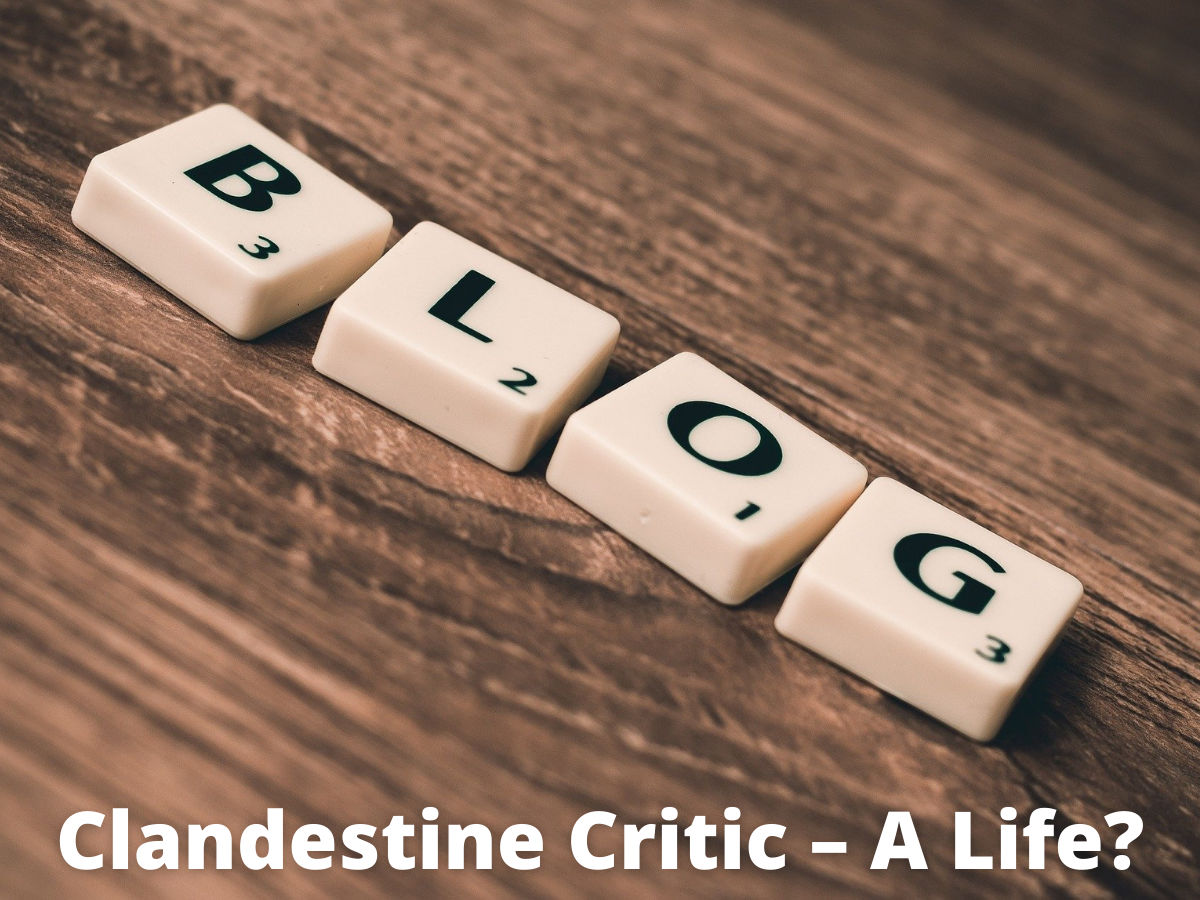 Read more about the article Clandestine Critic – A Life?
