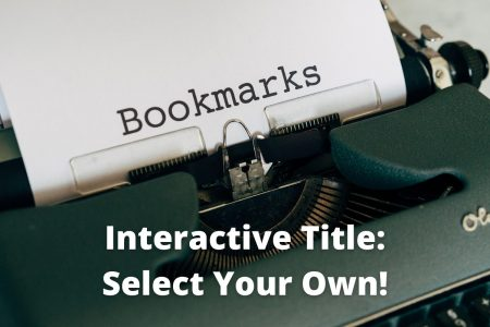 Interactive Title: Select Your Own!