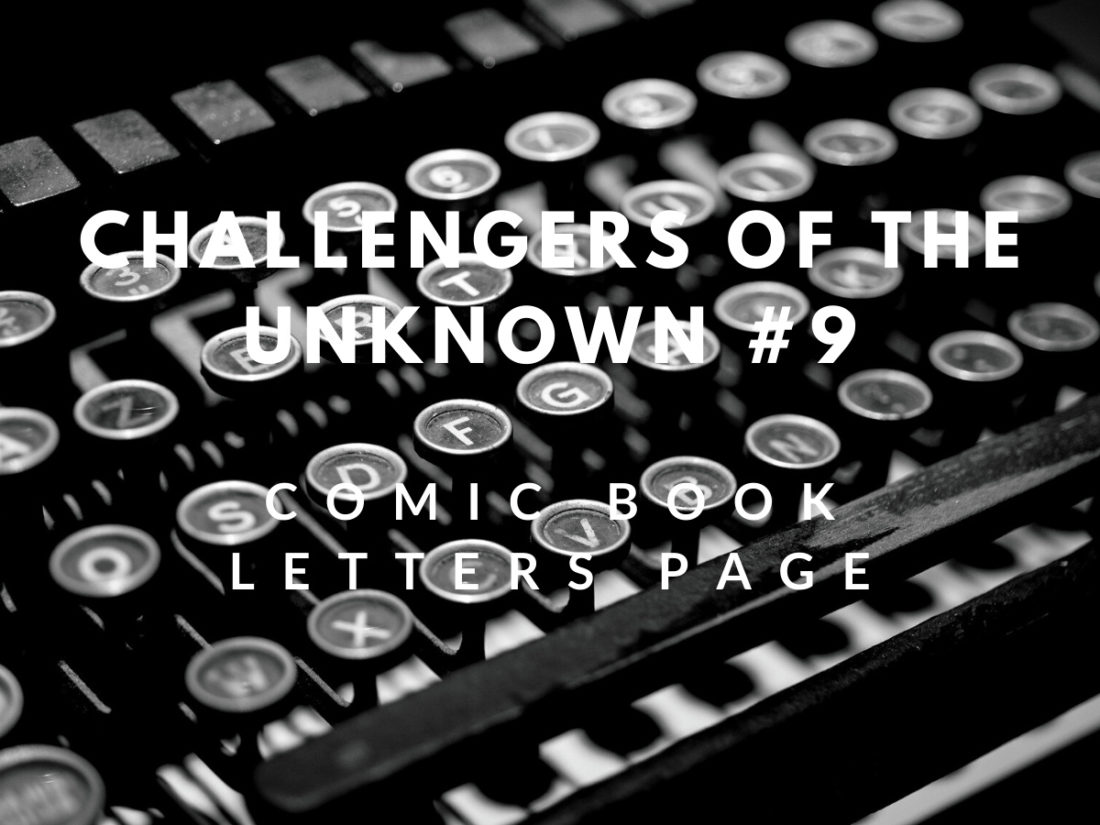 Letters Page: Challengers of the Unknown #9