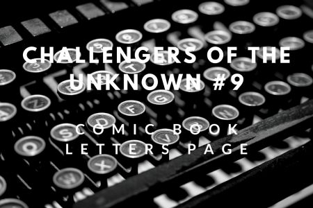 My printed letters of comment – Challengers of the Unknown #9