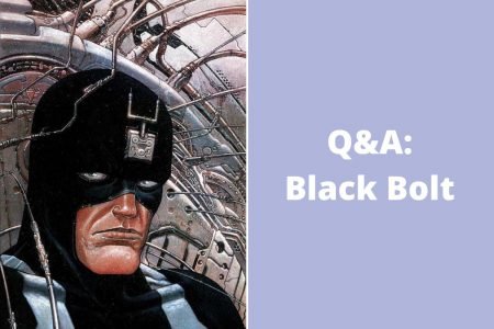 Q&A: Black Bolt