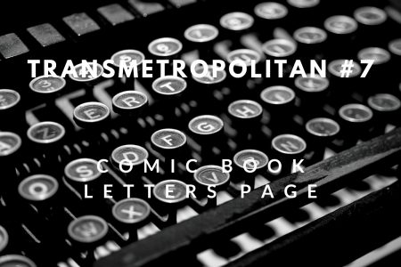 My printed letters of comment – Transmetropolitan #7
