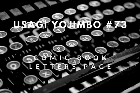 My printed letters of comment – Usagi Yojimbo #73