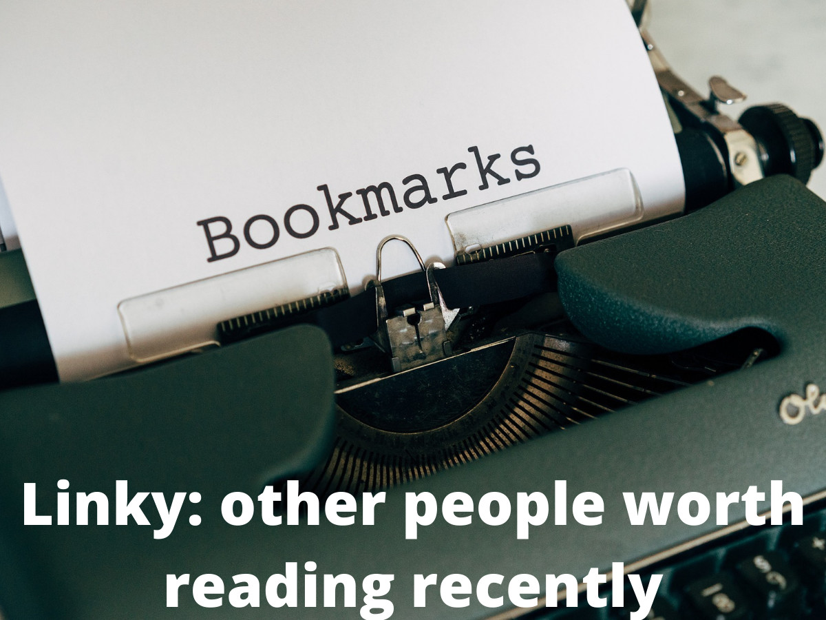 Linky: Other People Worth Reading Recently