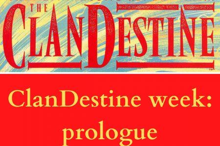 ClanDestine Week: Prologue