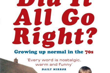 Book – Where Did It All Go Right?