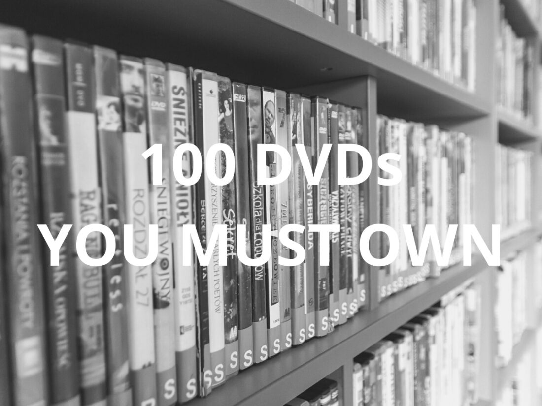 100 DVDs you must own
