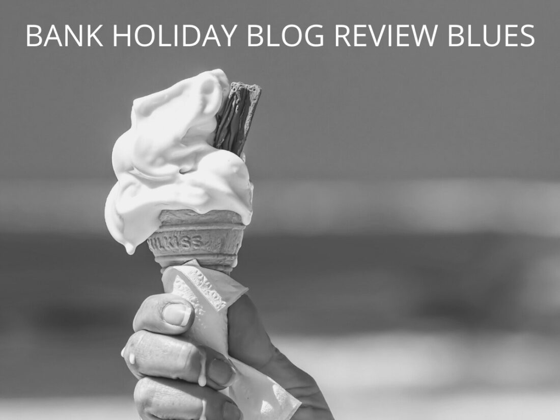 Bank holiday blog review blues