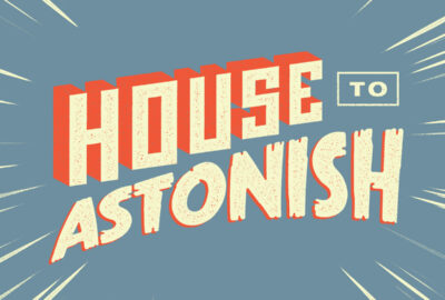 Podcast: House to Astonish