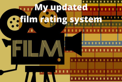 My updated film rating system
