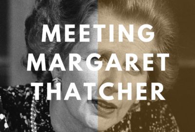 Meeting Margaret Thatcher