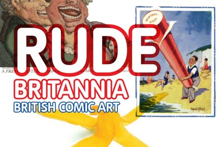 Exhibition: Rude Britannia British Comic Art