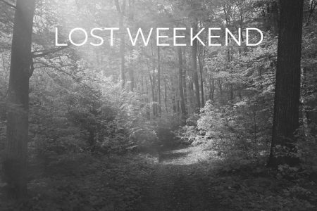 A Lost Weekend