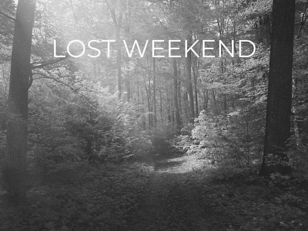 A Lost Weekend