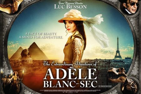 Notes On A Film: The Extraordinary Adventures of Adèle Blanc-Sec