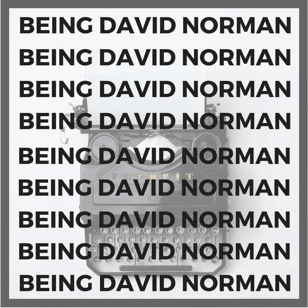 You are currently viewing Being David Norman