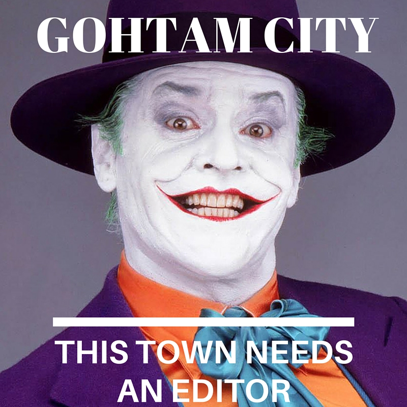 Gohtam City: This Town Needs An Editor