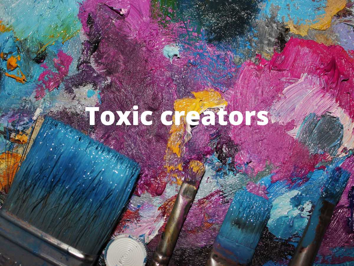 Read more about the article Art And Toxic Creators